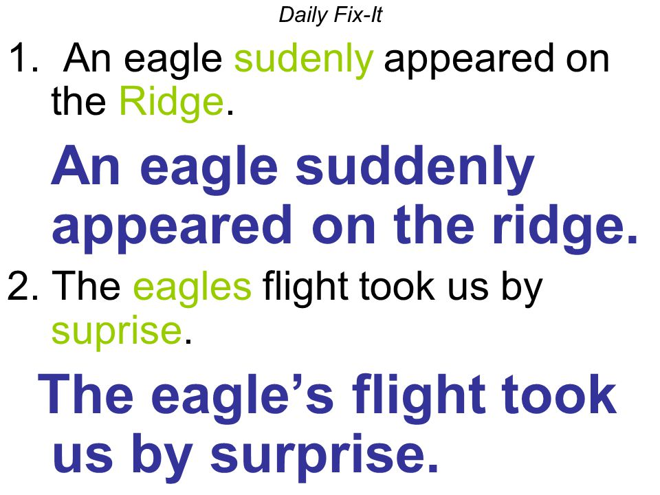 Daily Fix-It 1.An eagle sudenly appeared on the Ridge.