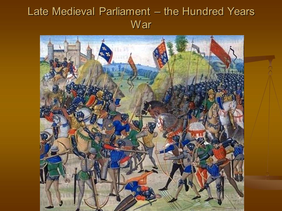 Late Medieval Parliament – the Hundred Years War