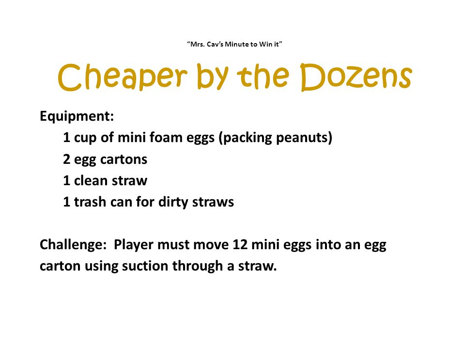"""""""Mrs. Cav's Minute to Win it"""" Cheaper by the Dozens Equipment: 1 cup of mini foam eggs (packing peanuts) 2 egg cartons 1 clean straw 1 trash can for d"""