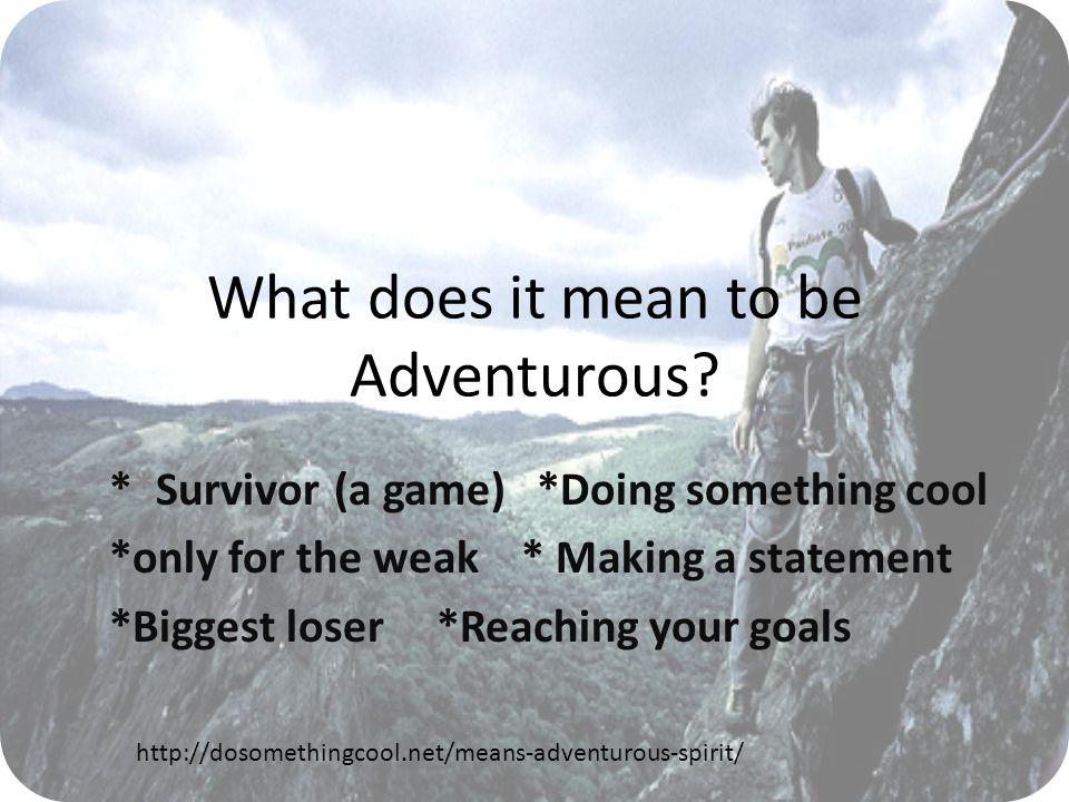ad·ven·tur·ous (adˈvenCHərəs,əd-/) adjective: Describes a noun adventurous -1.