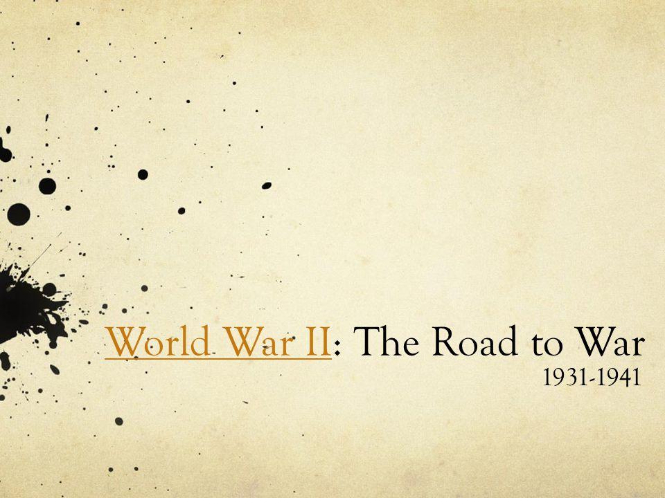 World War IIWorld War II: The Road to War 1931-1941