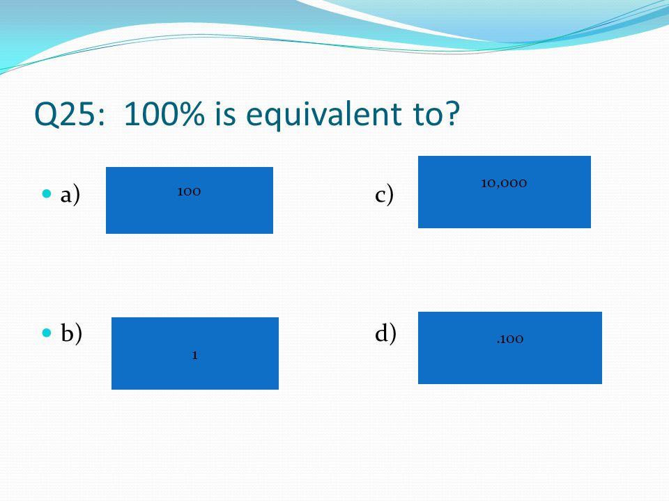 Q24: 1/3 as a decimal is? a)c) b)d) 0.333….30.3030 0.33