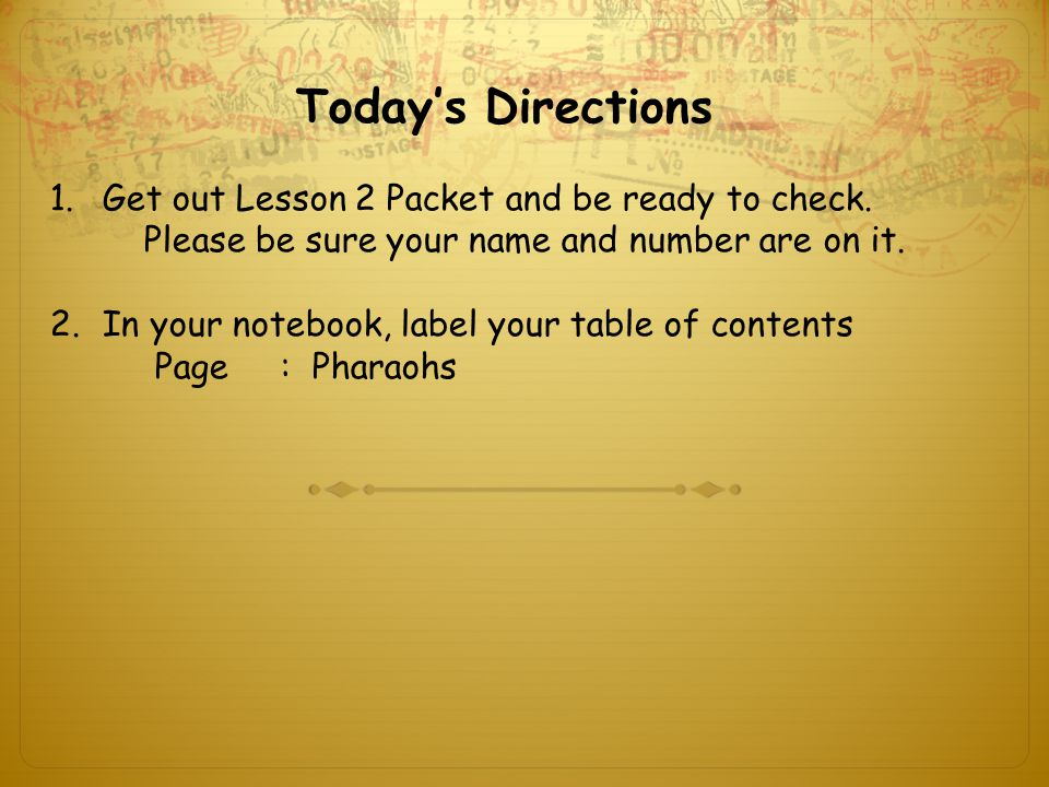 Today's Directions 1.Get out Lesson 2 Packet and be ready to check.