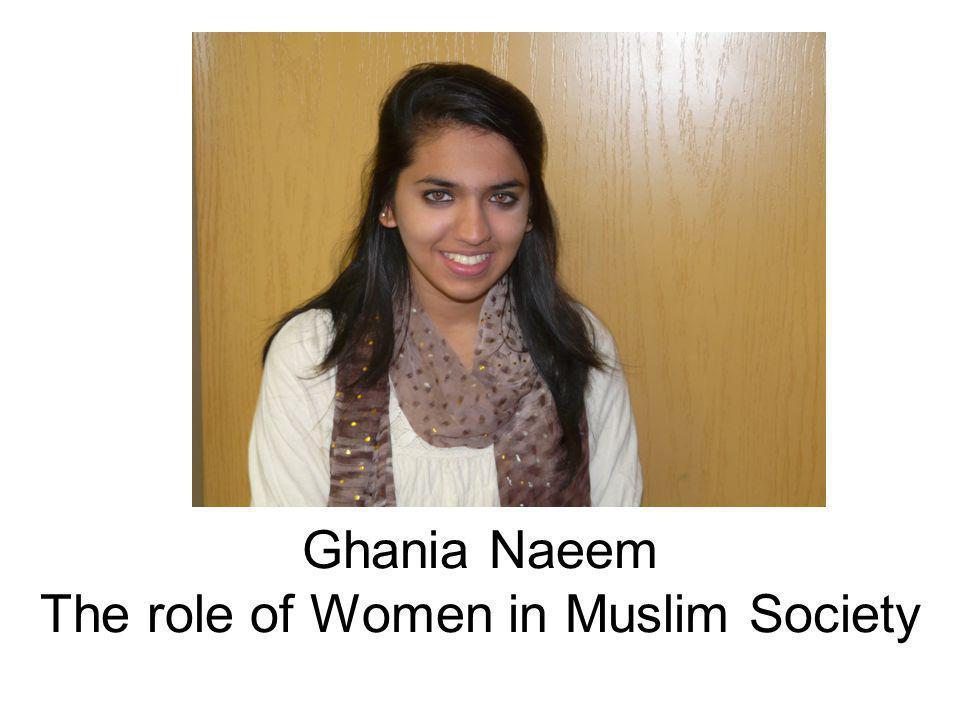 Ghania Naeem The role of Women in Muslim Society