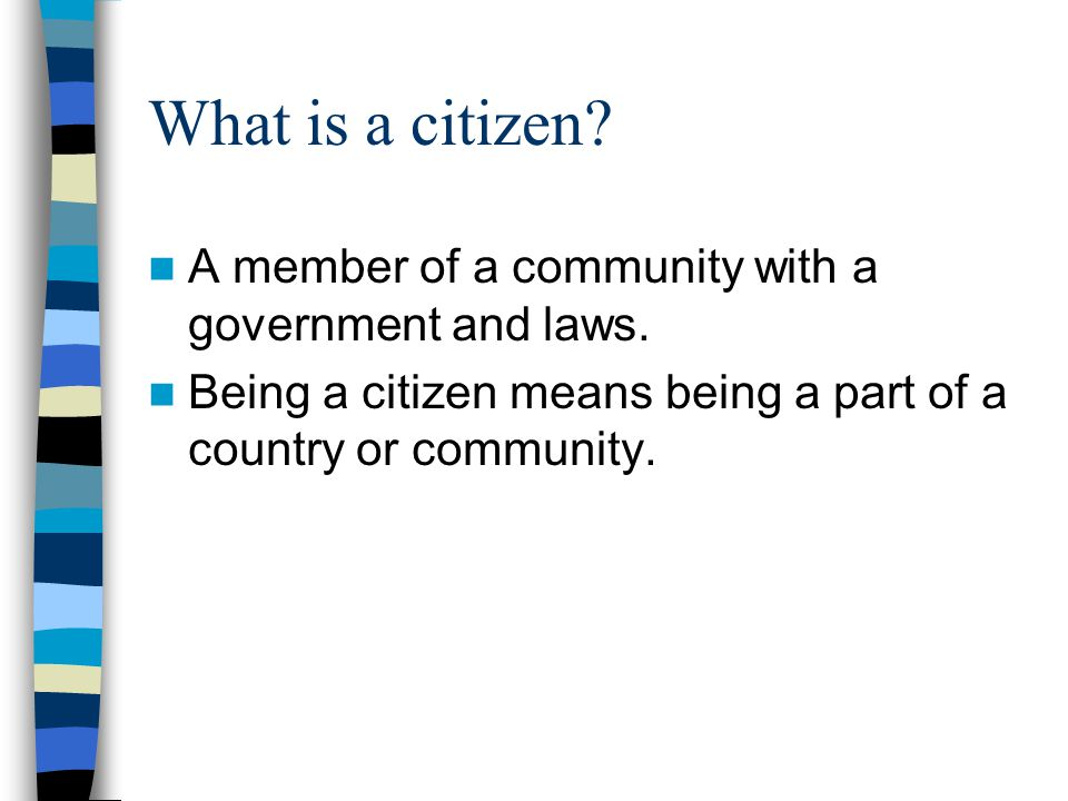What is Civics? Study of citizenship and government.