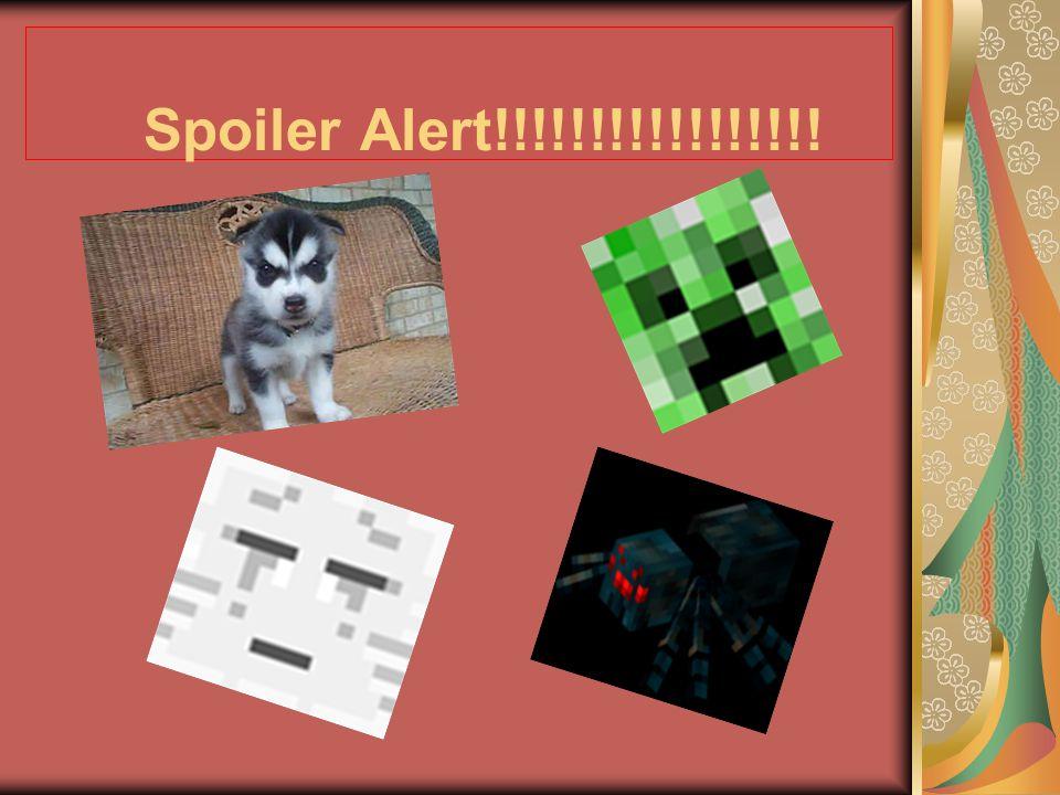 Spoiler Alert!!!!!!!!!!!!!!!!!