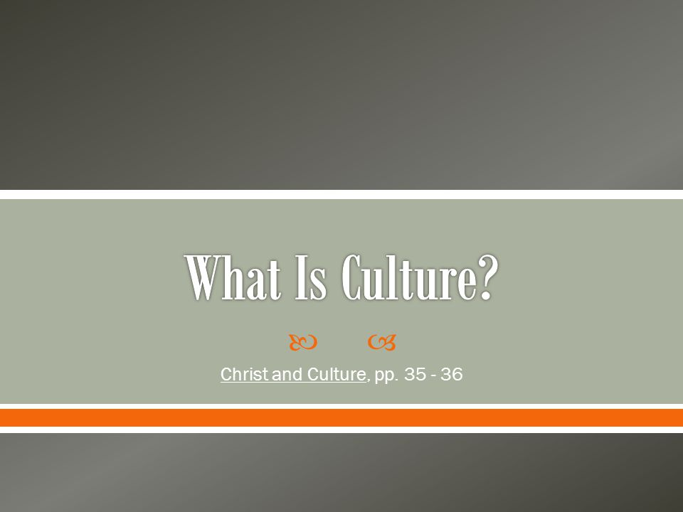  Christ and Culture, pp. 35 - 36