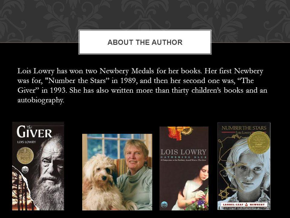 Lois Lowry has won two Newbery Medals for her books.