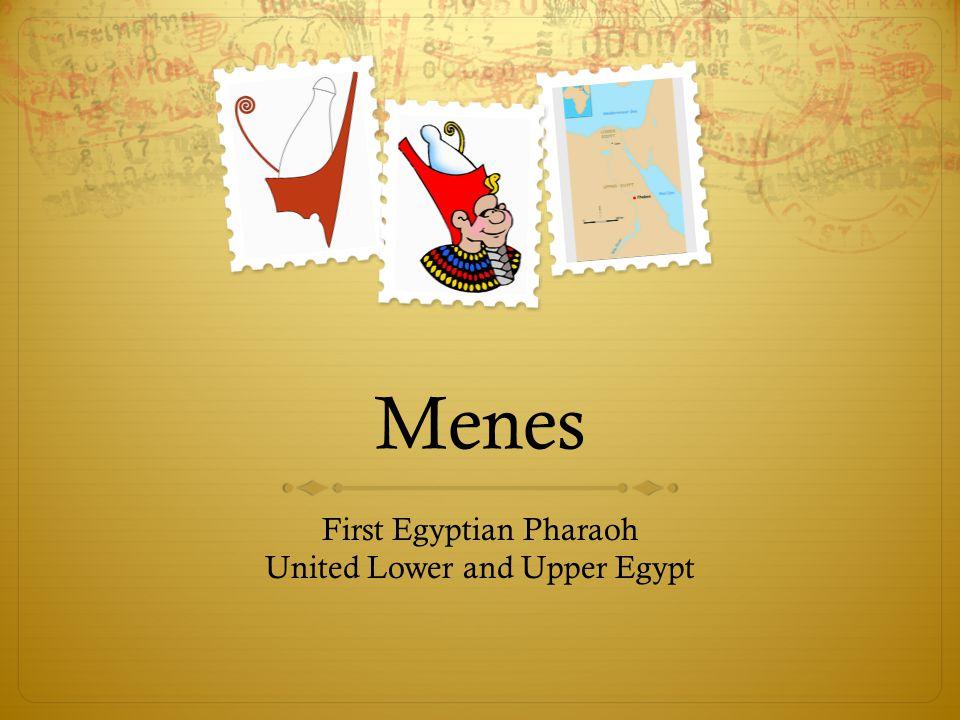 First Egyptian Pharaoh United Lower and Upper Egypt
