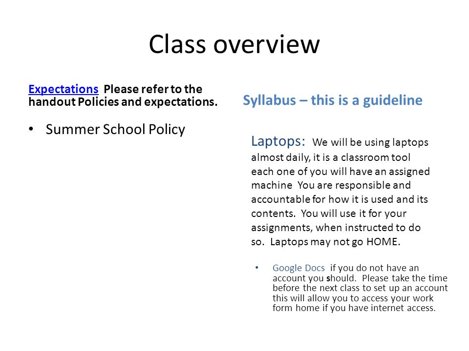 Class overview ExpectationsExpectations Please refer to the handout Policies and expectations. Google Docs if you do not have an account you should. P