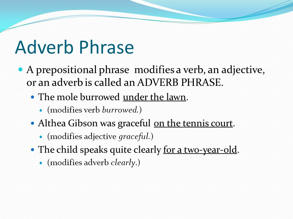 Infinitive Phrase An infinitive phrase consists of an infinitive and any modifier or complement the infinitive has.