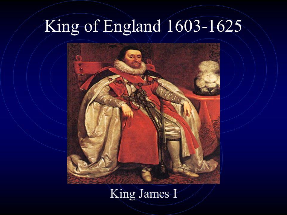 King of England 1603-1625 King James I