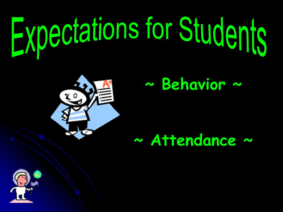 ~ Behavior ~ ~ Attendance ~