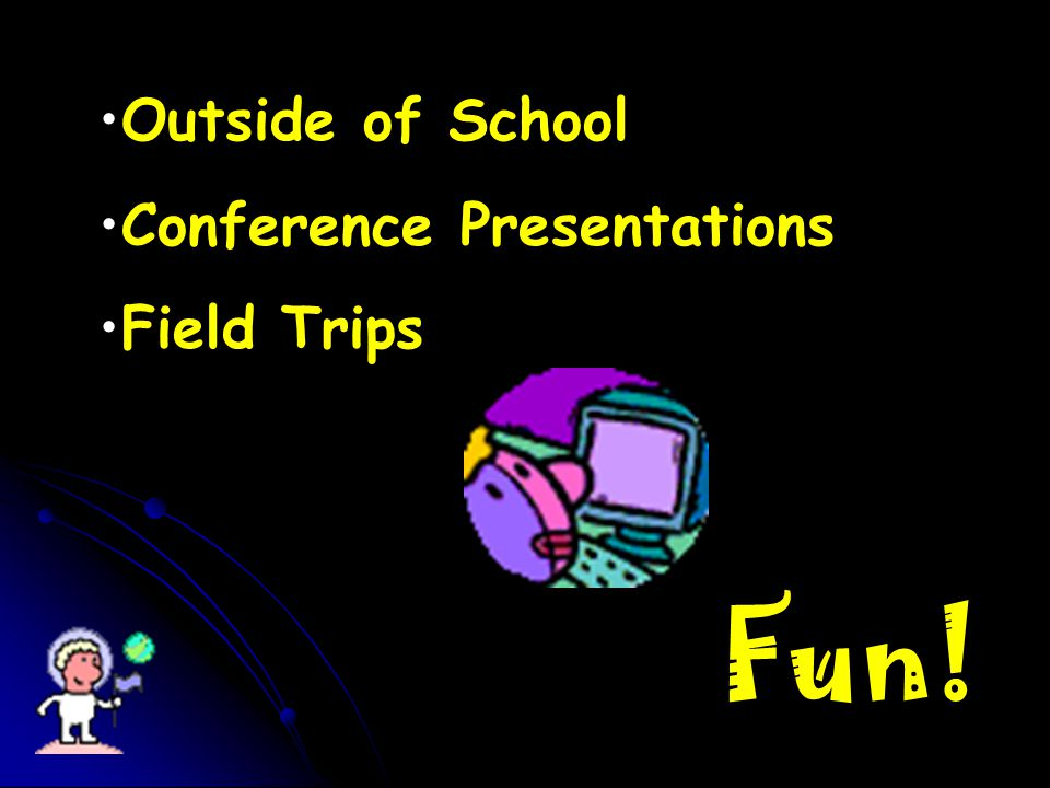 Outside of School Conference Presentations Field Trips Fun!