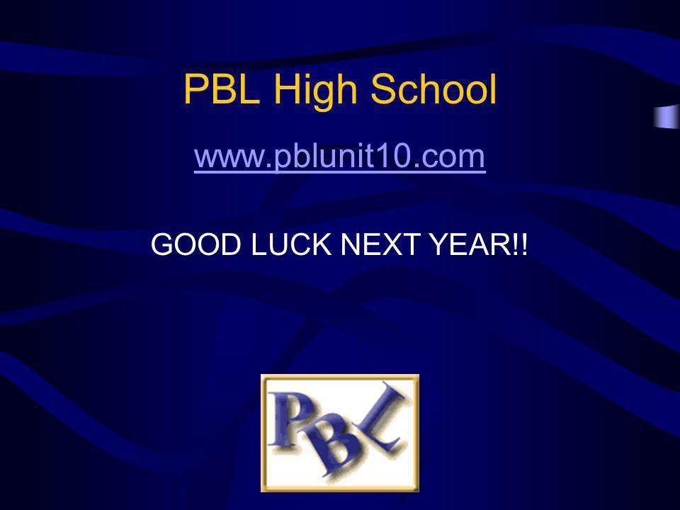 PBL High School www.pblunit10.com GOOD LUCK NEXT YEAR!!