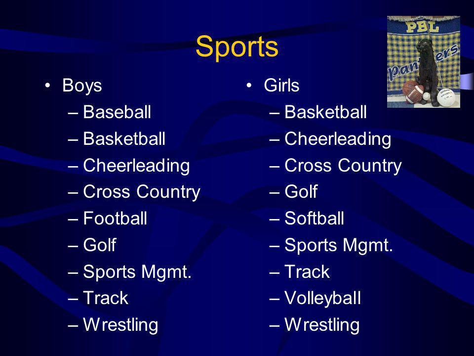 Sports Boys –Baseball –Basketball –Cheerleading –Cross Country –Football –Golf –Sports Mgmt.