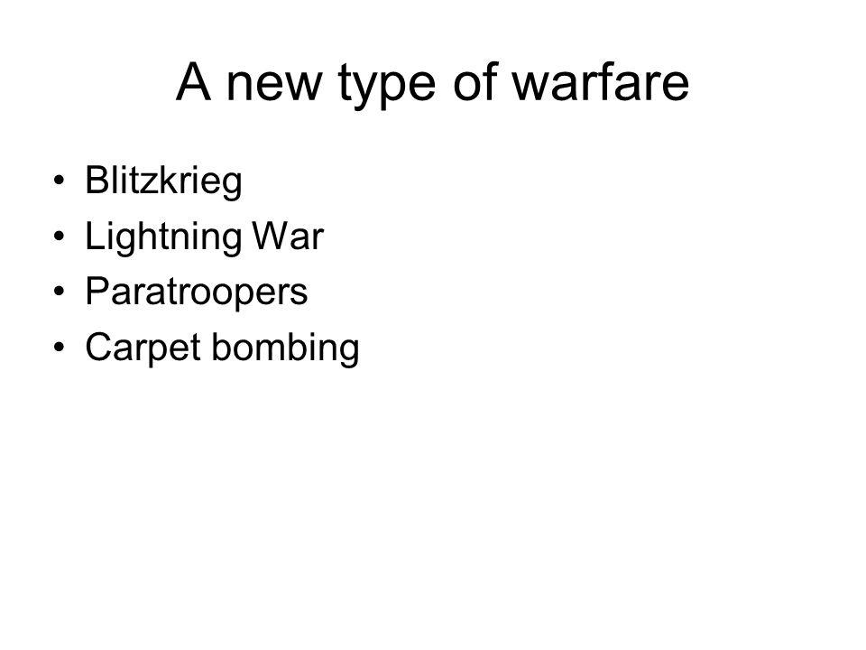 A new type of warfare Blitzkrieg Lightning War Paratroopers Carpet bombing