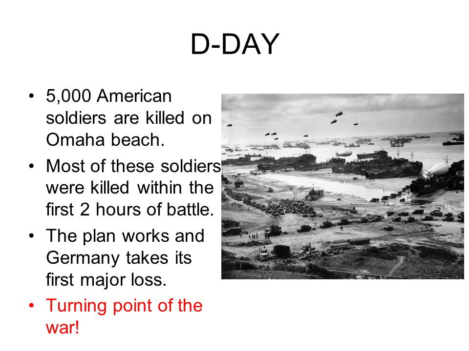 D-DAY 5,000 American soldiers are killed on Omaha beach.