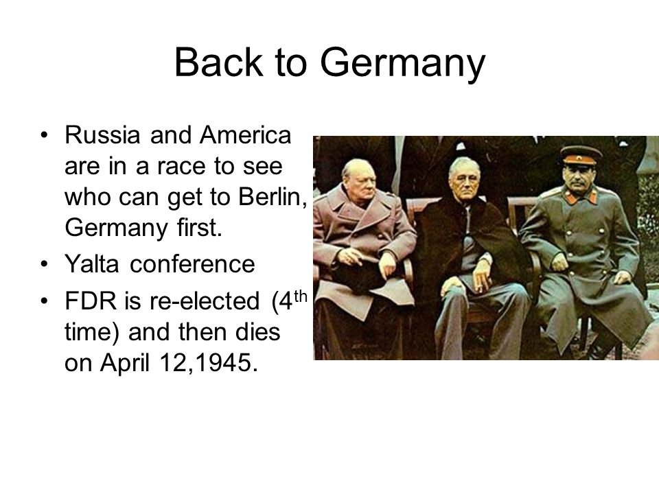 Back to Germany Russia and America are in a race to see who can get to Berlin, Germany first.