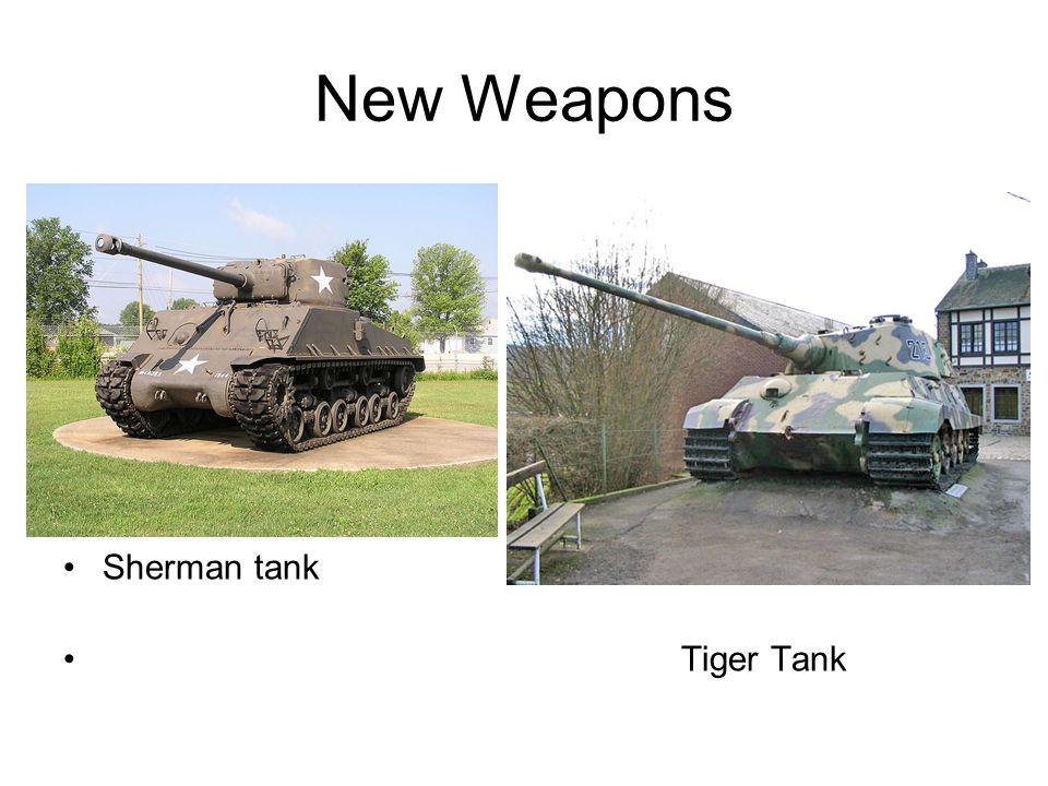 New Weapons Sherman tank Tiger Tank