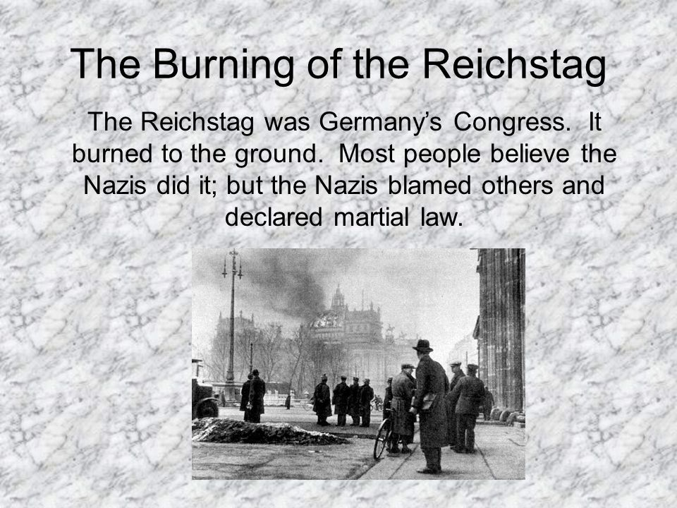 The Burning of the Reichstag The Reichstag was Germany's Congress.