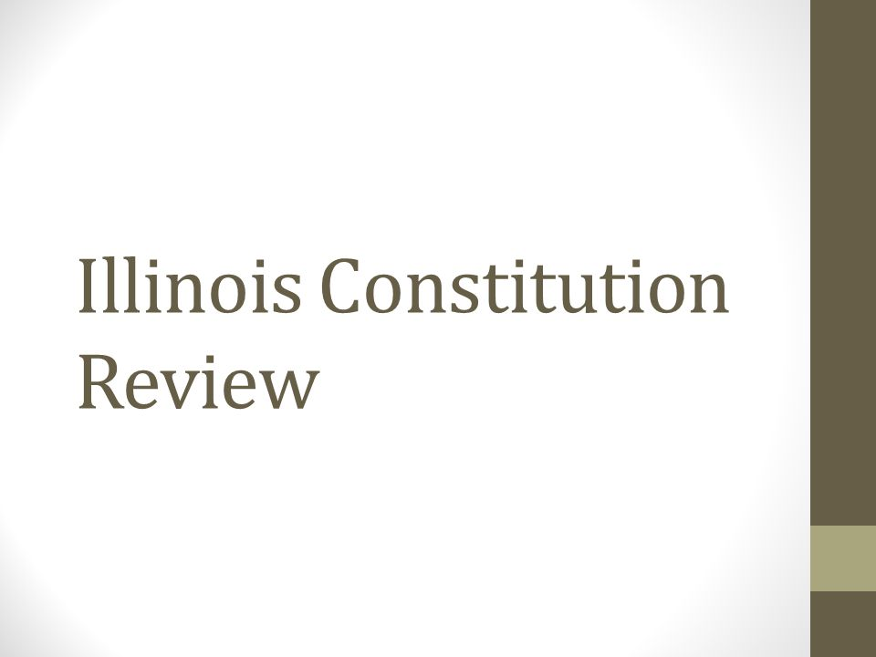 Illinois Constitution Review