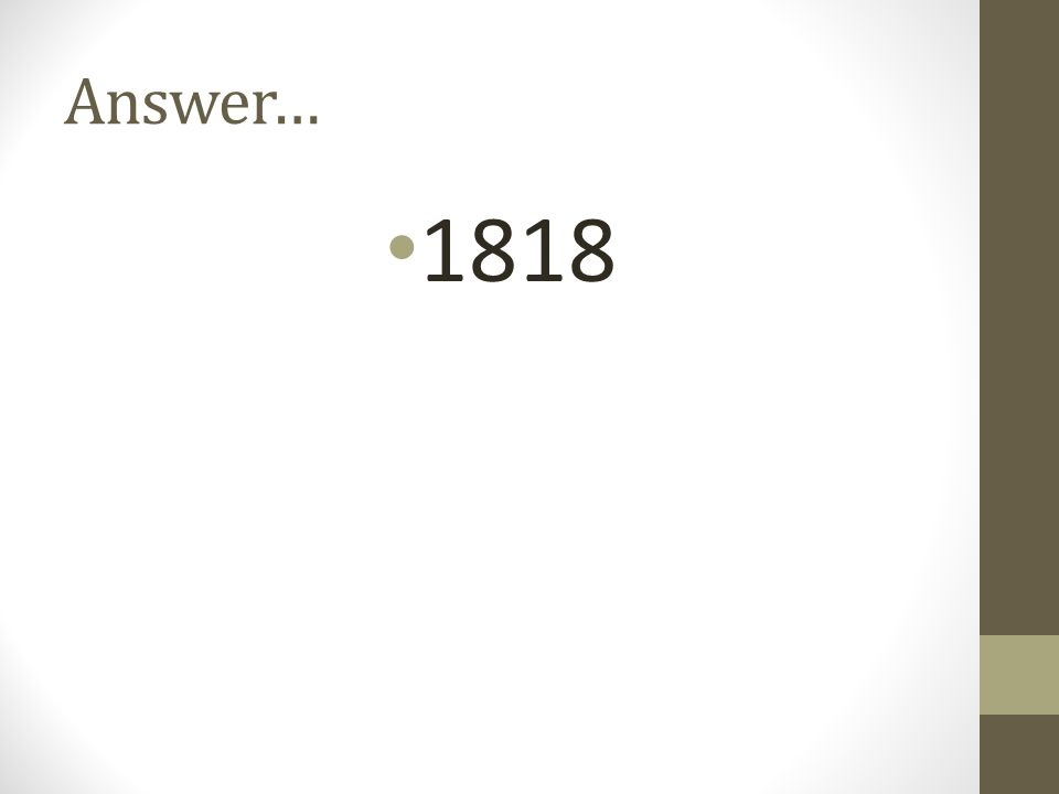 Answer… 1818