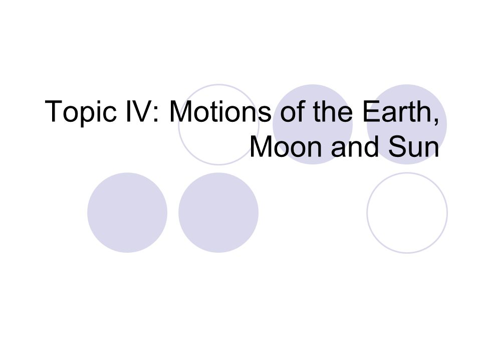 Learning Objectives EARTH'S MOTIONS: Explain and demonstrate the difference between rotation and revolution.