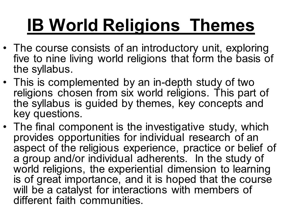 World religions and the International Dimension The Diploma Program world religions course seeks to promote respect for the diversity of religious beliefs, both locally and globally, with the aim of enhancing international and inter- religious understanding.