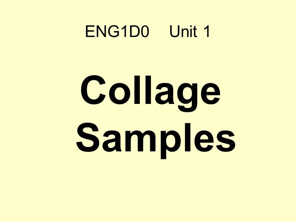 ENG1D0 Unit 1 Collage Samples