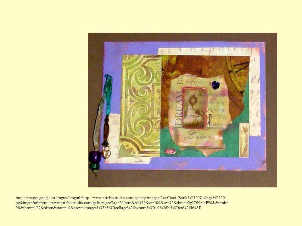 http://images.google.ca/imgres?imgurl=http://www.artchixstudio.com/gallery/images/LeaCioci_Barik%2520Collage%25201. pg&imgrefurl=http://www.artchixstu