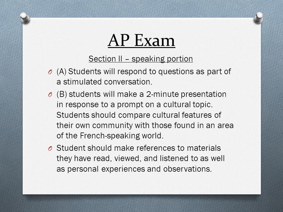 AP Exam Section I : Multiple Choice (95 minutes) : 50% Part A: interpretive Communication: Print texts (30 questions – 40 minutes) Part B: Interpretive Communication: Print and audio texts – combined and interpretive communication: audio texts (35 questions – 55 minutes)