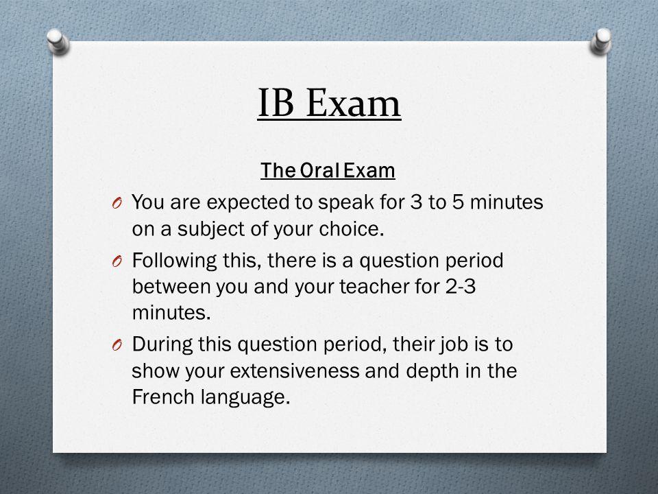 IB Exam O You have to do your oral via cassette tape recording or digitally via CD recorder.