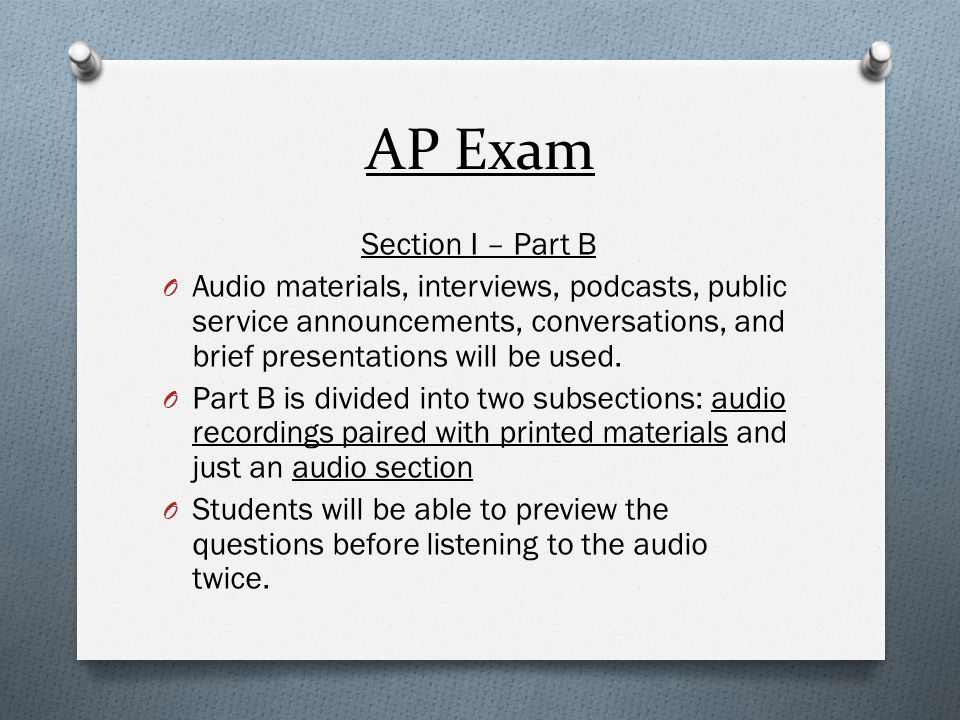 AP Exam Section II – free response questions O Students will write and speak in this section.