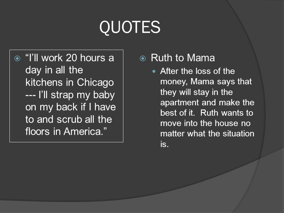 "QUOTES  ""I'll work 20 hours a day in all the kitchens in Chicago --- I'll strap my baby on my back if I have to and scrub all the floors in America."""