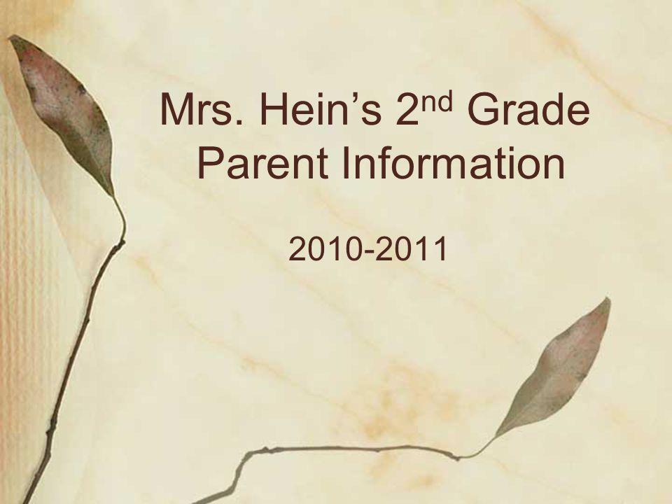 Mrs. Hein's 2 nd Grade Parent Information 2010-2011