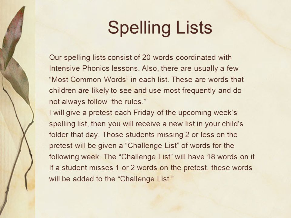 "Spelling Lists Our spelling lists consist of 20 words coordinated with Intensive Phonics lessons. Also, there are usually a few ""Most Common Words"" in"