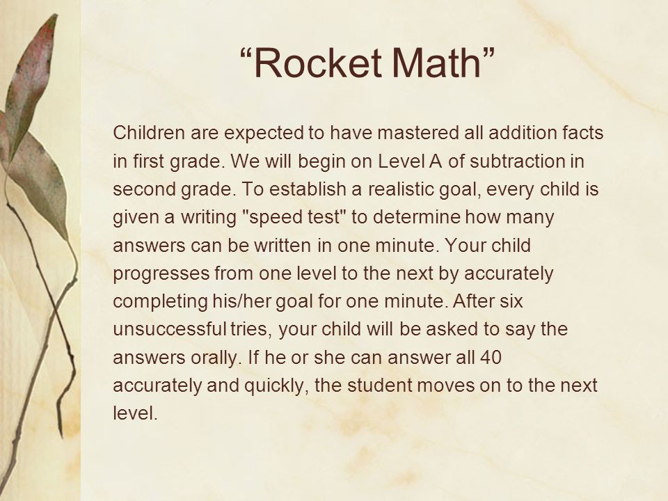 """Rocket Math"" Children are expected to have mastered all addition facts in first grade. We will begin on Level A of subtraction in second grade. To es"