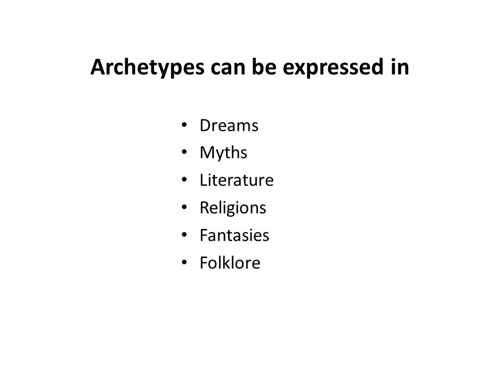 Dreams Myths Literature Religions Fantasies Folklore Archetypes can be expressed in