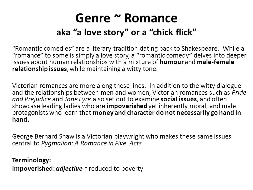 """Genre ~ Romance aka """"a love story"""" or a """"chick flick"""" """"Romantic comedies"""" are a literary tradition dating back to Shakespeare. While a """"romance"""" to so"""