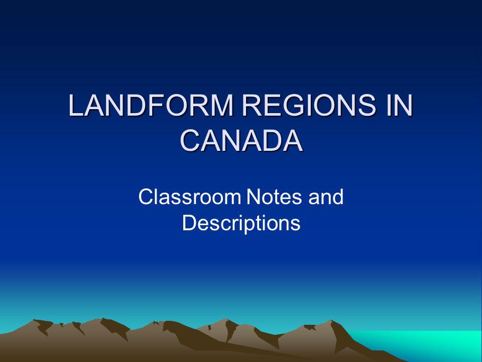 LANDFORM REGIONS IN CANADA Classroom Notes and Descriptions