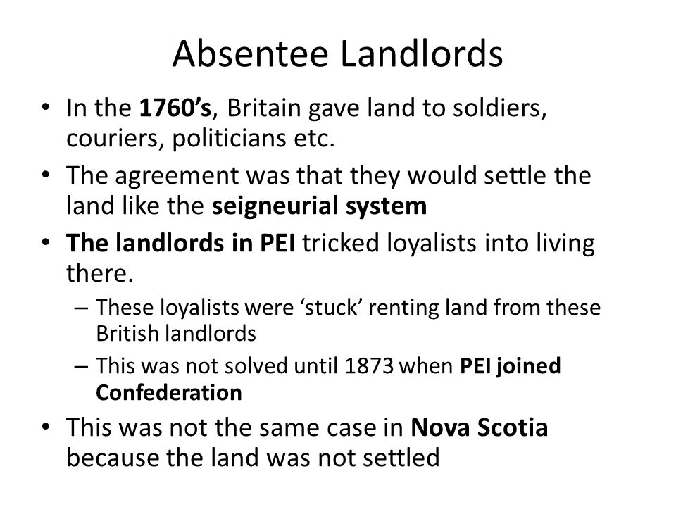 In the 1760's, Britain gave land to soldiers, couriers, politicians etc.
