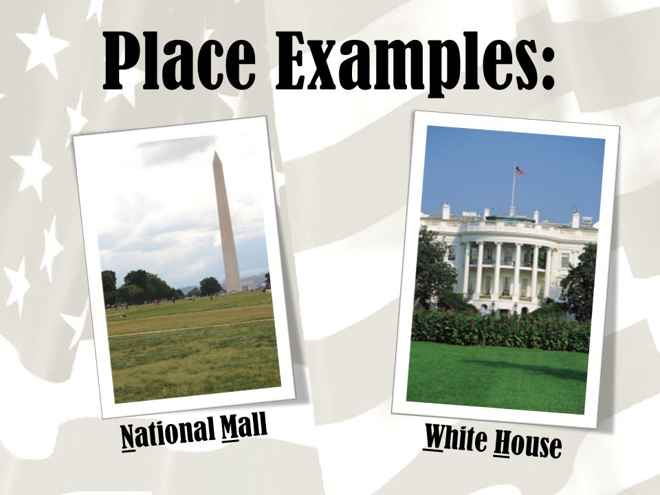 Place Examples: National Mall White House