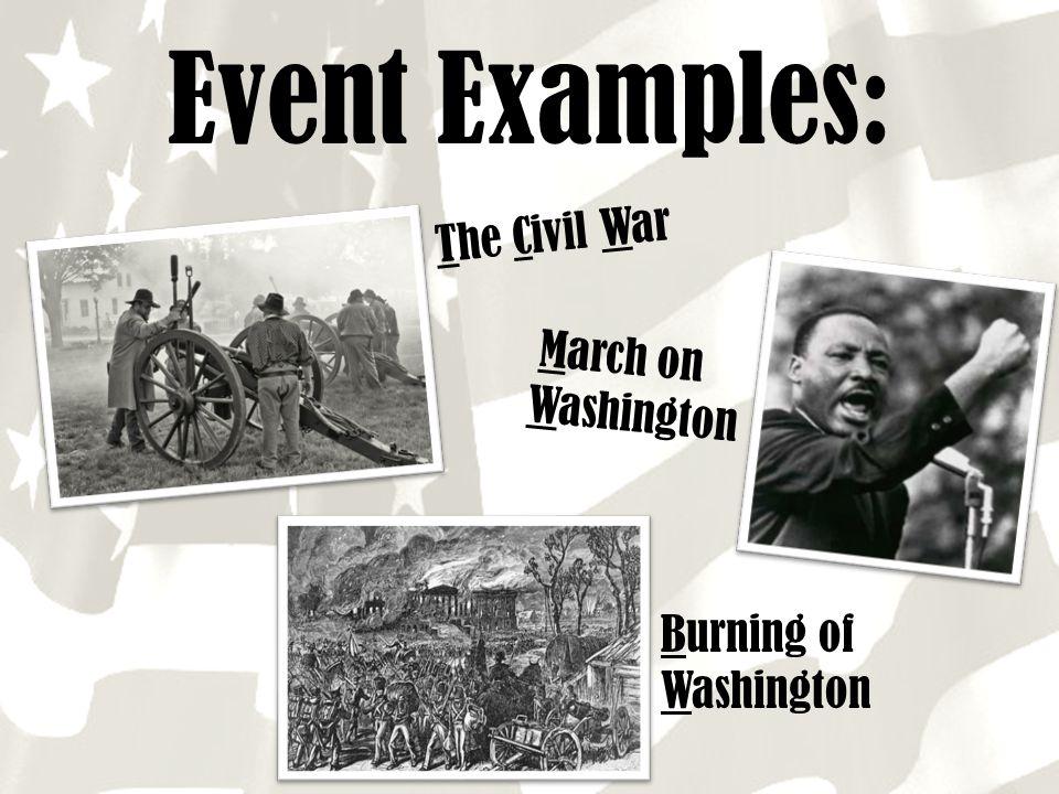 Event Examples: The Civil War Burning of Washington March on Washington