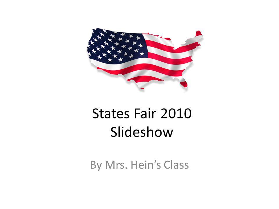 States Fair 2010 Slideshow By Mrs. Hein's Class