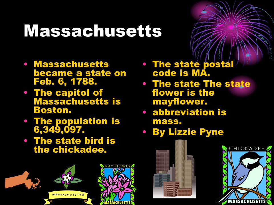 Massachusetts Massachusetts became a state on Feb.