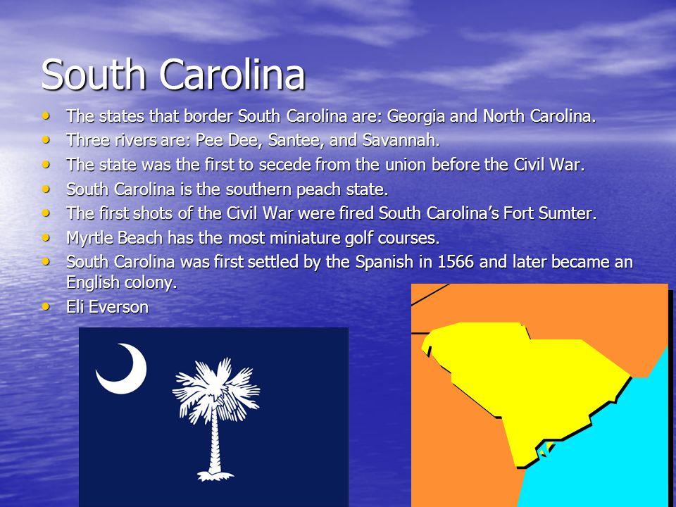 South Carolina The states that border South Carolina are: Georgia and North Carolina. The states that border South Carolina are: Georgia and North Car