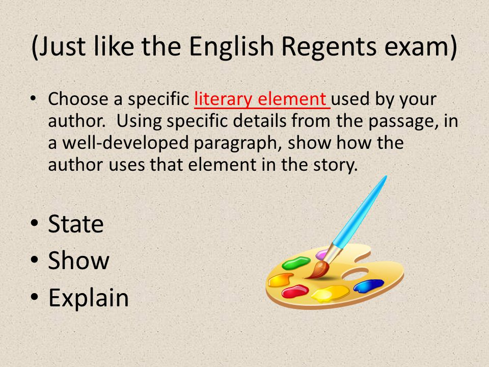 (Just like the English Regents exam) Choose a specific literary element used by your author.