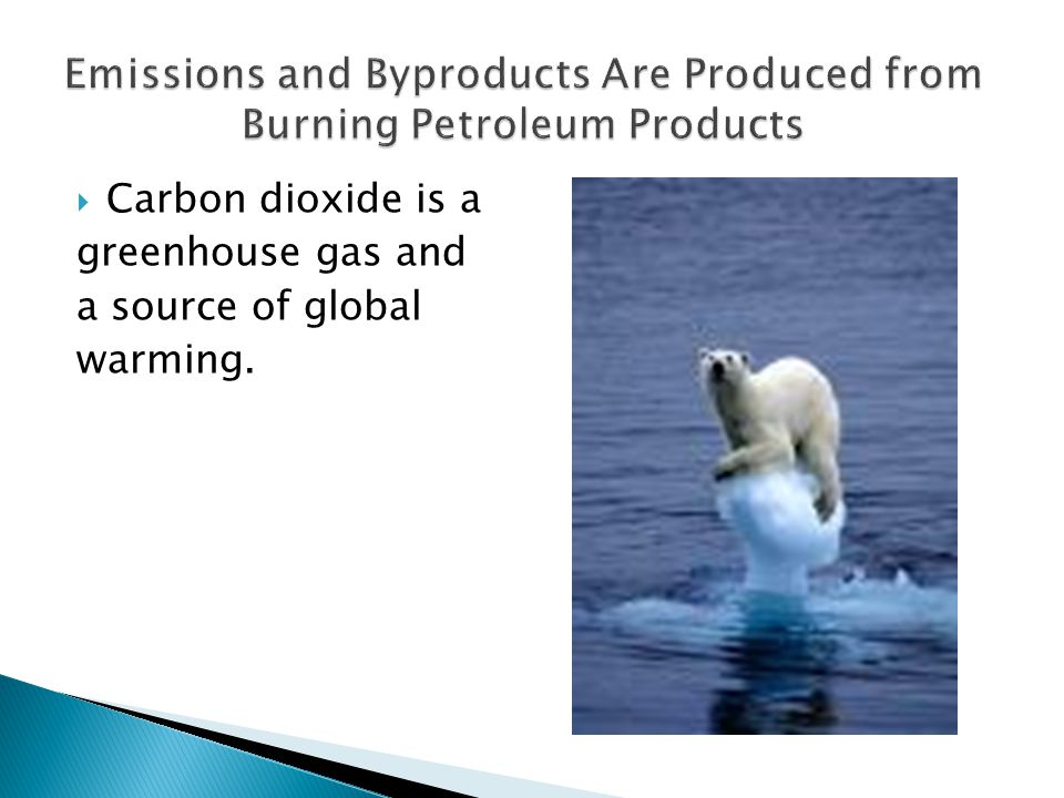  Carbon dioxide is a greenhouse gas and a source of global warming.