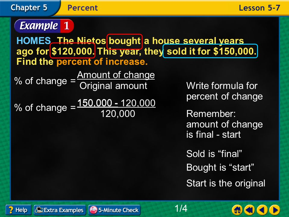 Example 7-1a HOMES The Nietos bought a house several years ago for $120,000.